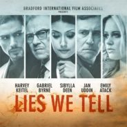 'Lies We Tell' – Bradford International Film Associates Ltd